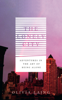 Featured image of The Lonely City: Adventures in the Art of Being Alone