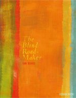 Featured image of The Blind Road-Maker (Shortlisted, 2016 TS Eliot Poetry Prize)