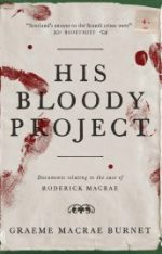 Featured image of His Bloody Project (Shortlisted for the 2016 Man Booker Prize)