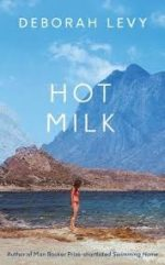 Featured image of Hot Milk (Shortlisted for the 2016 Man Booker Prize)