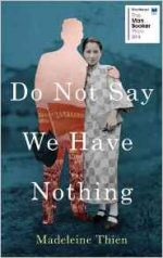 Featured image of Do not Say We Have Nothing (Longlisted, 2017 Baileys Women's Prize for Fiction)