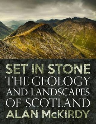 Featured image of Set in Stone: The Geology and Landscapes of Scotland