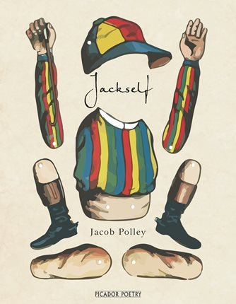 Featured image of Jackself (Winner, 2016 T S Eliot Poetry Prize)