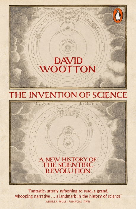 Featured image of The Invention of Science: A New History of the Scientific Revolution
