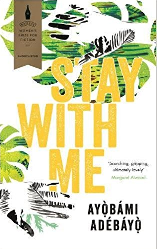 Featured image of STAY WITH ME (SHORTLISTED, 2017 BAILEYS WOMEN'S PRIZE)