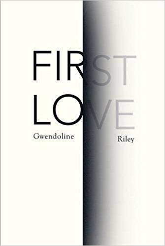 Featured image of FIRST LOVE (SHORTLISTED, 2017 BAILEYS WOMEN'S PRIZE)