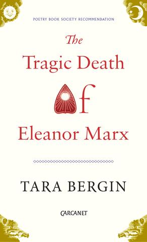 Featured image of The Tragic Death of Eleanor Marx (Shortlisted, 2017 TS Eliot Poetry Prize for Best Collection)