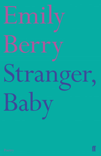 Featured image of Stranger, Baby (Shortlisted, 2017 Forward Poetry Prize for Best Collection)