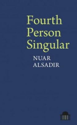 Featured image of FOURTH PERSON SINGULAR (SHORTLISTED, 2017 FORWARD POETRY PRIZE FOR BEST COLLECTION)