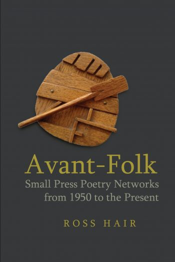 Featured image of Avant-Folk: Small Press Poetry Networks from 1950 to the Present