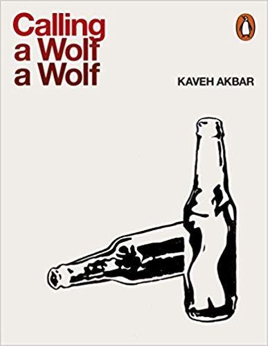 Featured image of Calling a Wolf a Wolf (SHORTLISTED FOR 2018 FORWARD PRIZES FOR POETRY: THE FELIX DENNIS PRIZE FOR BEST FIRST COLLECTION)