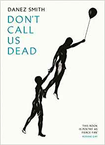 Featured image of Don't Call Us Dead (SHORTLISTED FOR 2018 FORWARD PRIZES FOR POETRY, BEST COLLECTION)