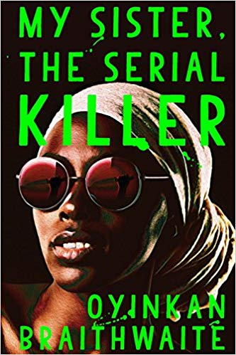 Featured image of MY SISTER, THE SERIAL KILLER (Shortlisted, 2019 Women's Prize for Fiction)