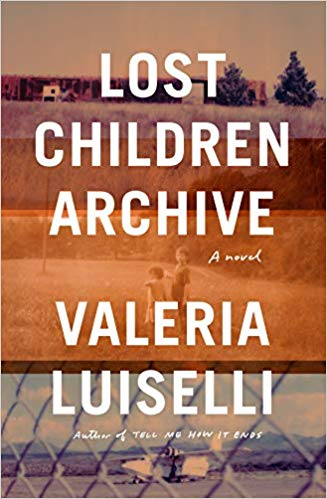 Featured image of Lost Children's Archive: A Novel (Longlisted, 2019 Women's Prize for Fiction)
