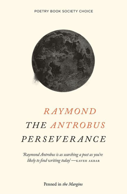 Featured image of THE PERSEVERANCE (FORWARD PRIZE SHORTLISTED, THE FELIX DENNIS PRIZE FOR BEST FIRST COLLECTION)