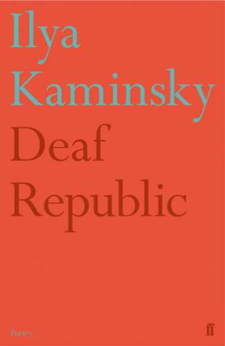 Featured image of Deaf Republic (Shortlisted, 2019 TS Eliot Poetry Prize; Winner, 2019 Forward Poetry Prize)