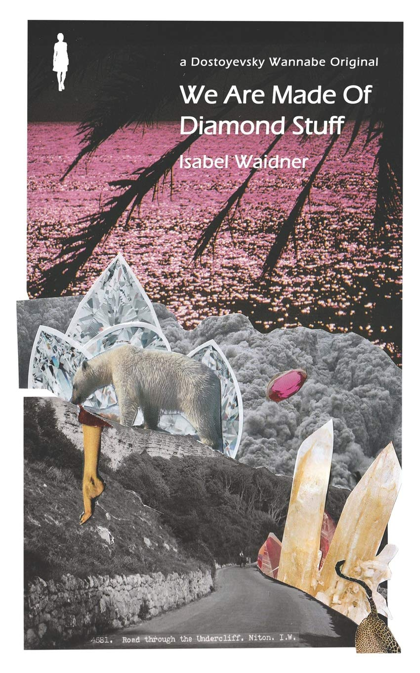 Featured image of We Are Made Of Diamond Stuff (Shortlisted, The Goldsmiths Prize 2019)
