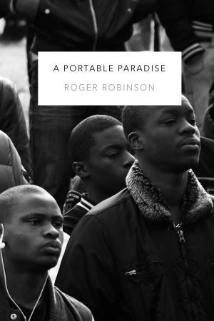 Featured image of A Portable Paradise (Winner, 2019 TS Eliot Poetry Prize)