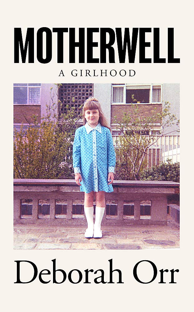 Featured image of Motherwell: A Girlhood