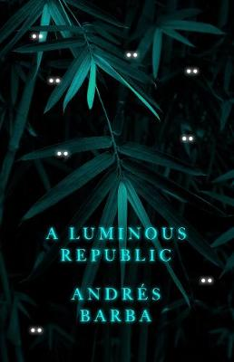 Featured image of A Luminous Republic