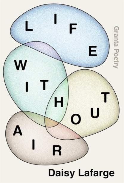 Featured image of Life Without Air (SHORTLISTED, 2020 T S ELIOT PRIZE)