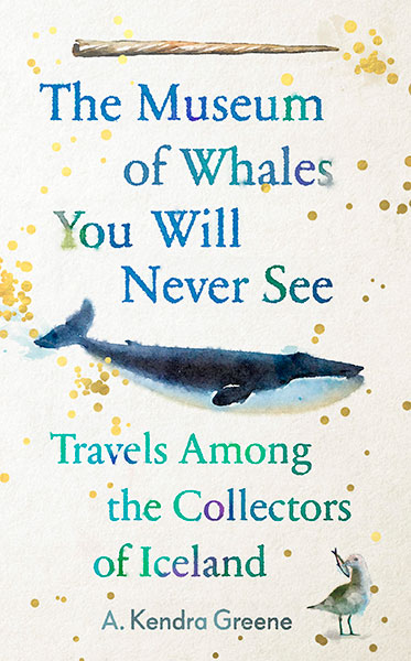 Featured image of The Museum of Whales You Will Never See: Travels Among the Collections of Iceland