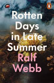 Featured image of Rotten Days in Late Summer (Shortlisted, Forward Prize for Best First Collection)